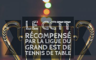 Le CCTT récompensé par la ligue du Grand Est de Tennis de Table